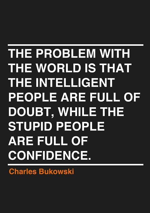 The problem with the world is...
